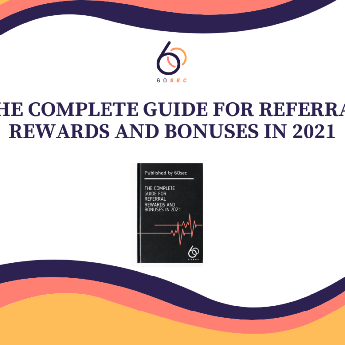 The Complete Guide for Referral Rewards and Bonuses in 2021